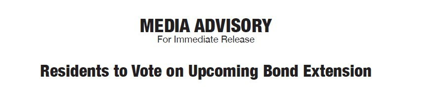 Media Advisory :  Residents to Vote on Upcoming Bond Extension